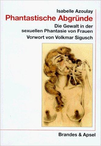 Gewalt in der sexuellen Phantasie von Frauen von Isabelle Azoulay