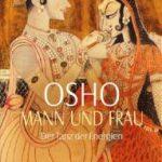 Mann und Frau: Der Tanz der Energien von Osho