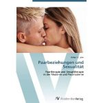 Paarbeziehungen und Sexualität. Paartherapie und Sexualtherapie in der Moderne und Postmoderne
