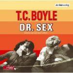 Dr. Sex von T.C. Boyle